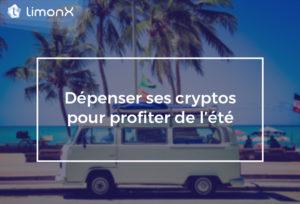 Comment dépenser ses cryptos pour profiter de l'été ?