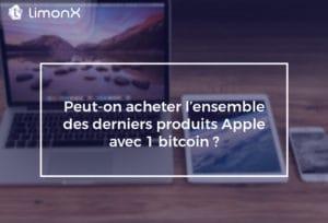 Peut-on acheter l'ensemble des derniers produits Apple avec 1 bitcoin?