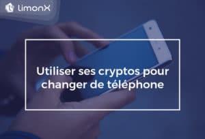 Utiliser ses cryptos pour changer de téléphone
