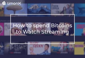 How to spend Bitcoins to Watch Streaming