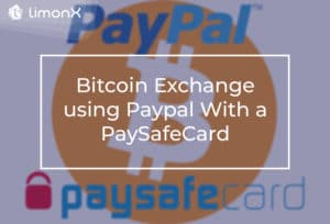 Bitcoin Exchange using Paypal With a PaySafeCard