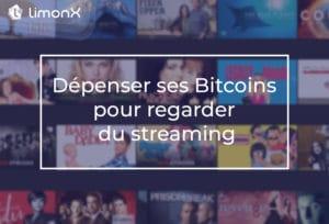 Dépenser ses Bitcoins pour regarder du streaming.