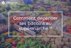 Comment dépenser ses bitcoins au supermarché ?