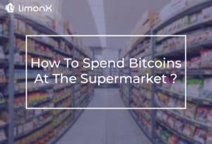How To Spend Bitcoins At The Supermarket