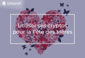 Utiliser ses cryptos pour la Fête des Mères