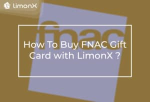 How To Buy FNAC Gift Card with LimonX ?