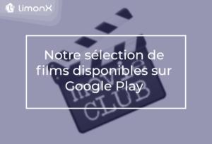 Notre sélection de films disponibles sur Google Play