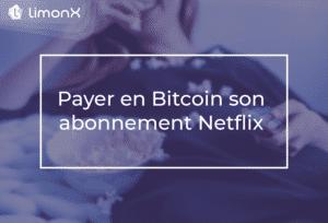 Payer en Bitcoin son abonnement Netflix