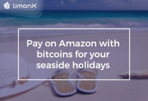 Pay On Amazon With Bitcoin For Your Seaside Holidays