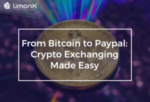 From Bitcoin To PayPal : Crypto Exchanging Made Easy