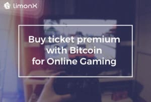 Buy Ticket Premium with Bitcoin for Online Gaming