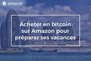 Acheter en bitcoin sur Amazon pour préparer ses vacances.