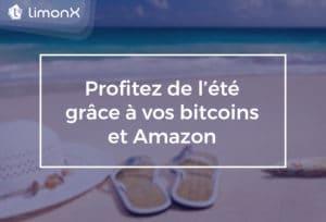 Profitez de l'été grâce à vos bitcoins et Amazon