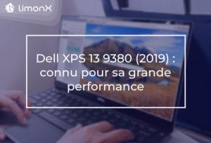 Dell XPS 13 9380 (2019) : connu pour sa grande performance