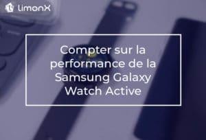 Compter sur la performance de la Samsung Galaxy Watch Active