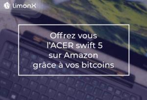 Offrez-vous l'Acer Swift 5 sur Amazon grâce à vos bitcoins