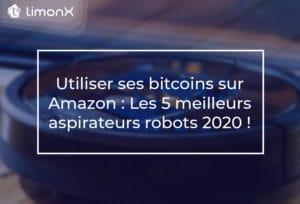 Utiliser ses bitcoins sur Amazon : Les 5 meilleurs aspirateurs robots 2020 !