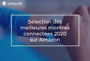 Sélection des meilleures montres connectées 2020 sur Amazon