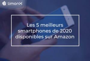 Les 5 meilleurs smartphones 2020 disponibles sur Amazon : payez le votre en bitcoin !