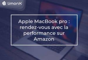 Apple MacBook pro : rendez-vous avec la performance sur Amazon