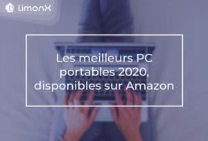 Les meilleurs PC portables 2020 disponibles sur Amazon.